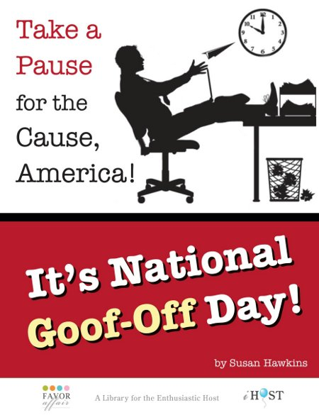 National Goof Off Day 2014: What do you plan on not doing?