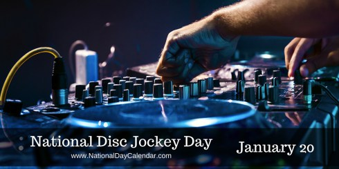 Today Is: National Disc Jockey Day