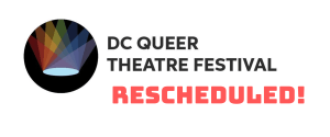 RESCHEDULED: DC Queer Theatre Festival Reading Series