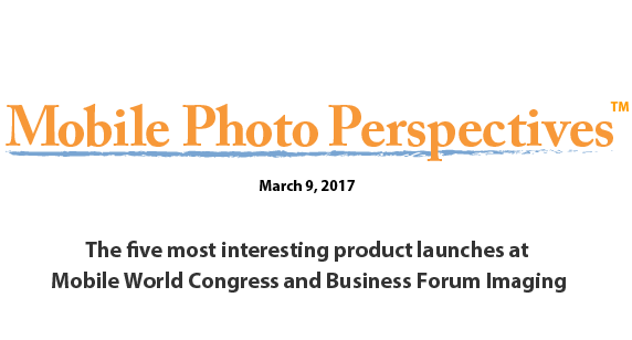 The five most interesting product launches at Mobile World Congress (Barcelona) and Business Forum Imaging (Cologne)