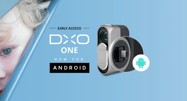 DxO starts early access program for Android DxO ONE camera