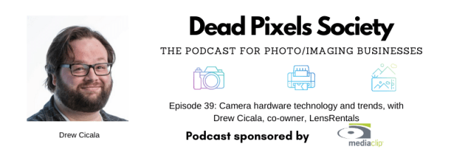 Dead Pixels Society podcast: Camera hardware technology and trends, with Drew Cicala, co-owner, Lensrentals