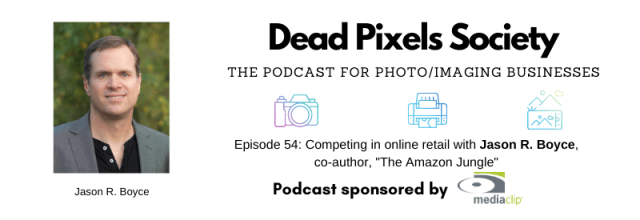 The Dead Pixels Society podcast: Competing in online retail with Jason R. Boyce