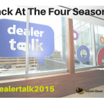 DealerTalk is back at the Four Seasons May 8th, 2015