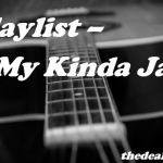 #Playlist – My Kinda Jazz