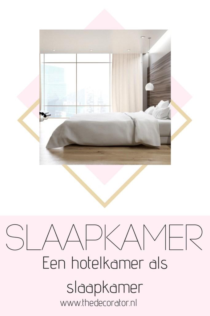 de hotelkamer als slaapkamer - bedroom design - hotelroom