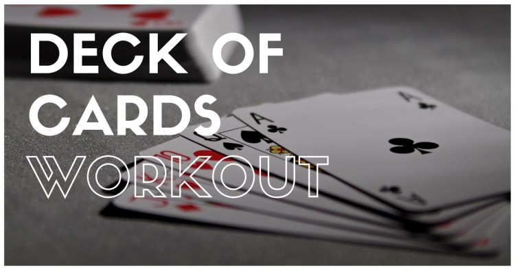 Introducing the deck of cards workout.