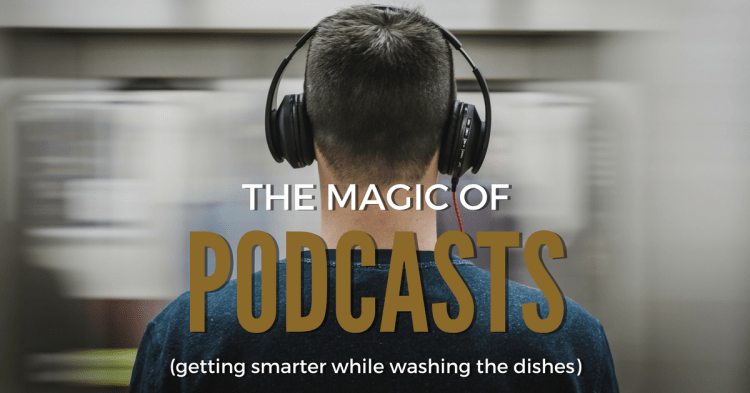 Podcasts: Getting smarter while washing the dishes