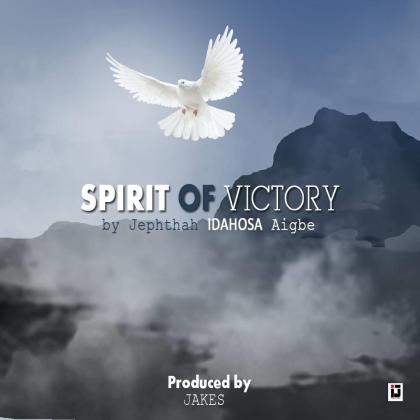 Jephthah-Spirit-of-Victory-mp3-image [MP3 DOWNLOAD] Spirit of Victory – Jephthah Idahosa