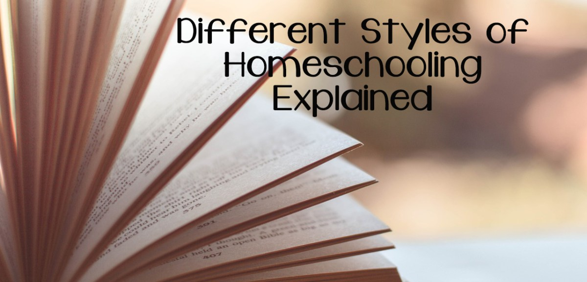 Different Styles of Homeschooling Explained