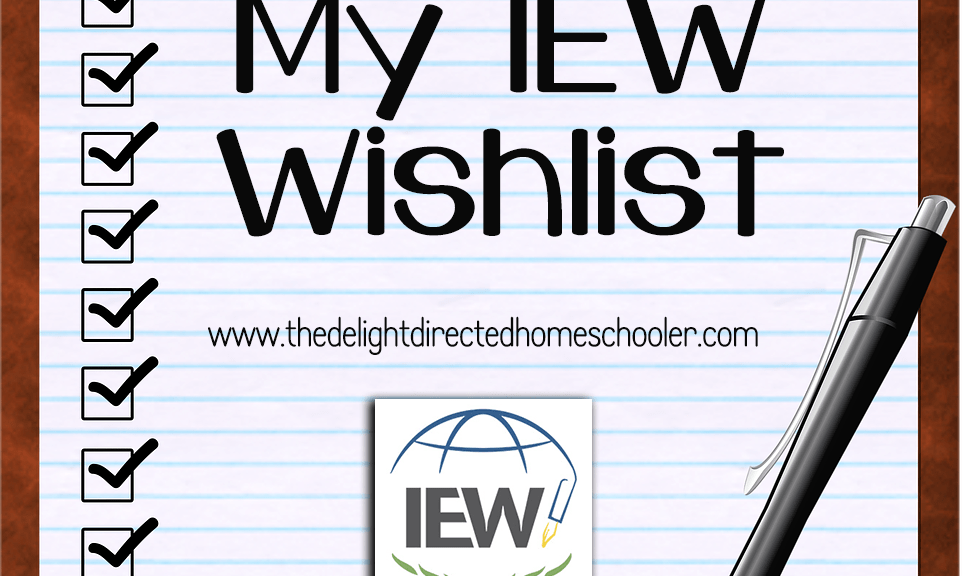 My IEW Wishlist