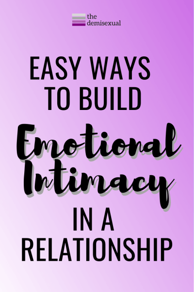 Emotional Intimacy in relationships for demisexuals