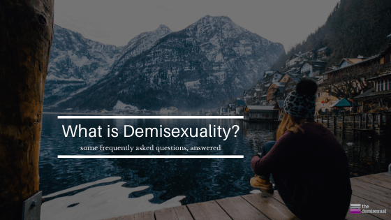 What is Demisexuality?