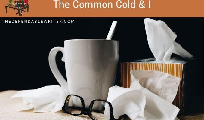 The Common Cold & I
