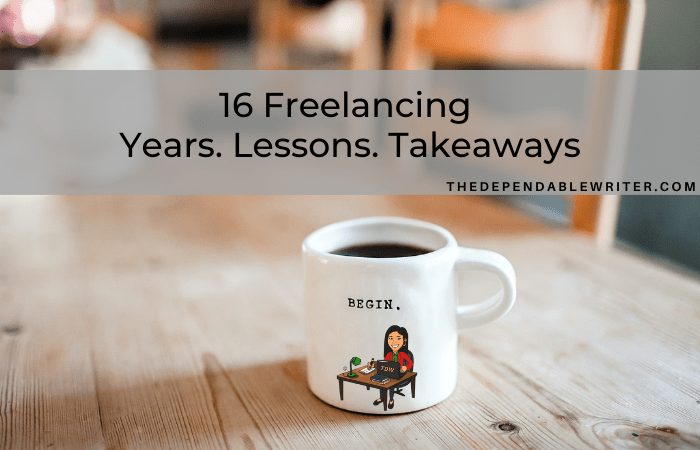 16 Freelancing Years. 16 Lessons Learned