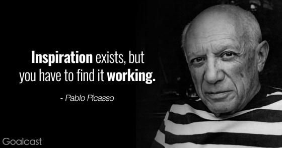 Pablo-Picasso-quotes-inspiratione-exists-but-you-have-to-find-it-working