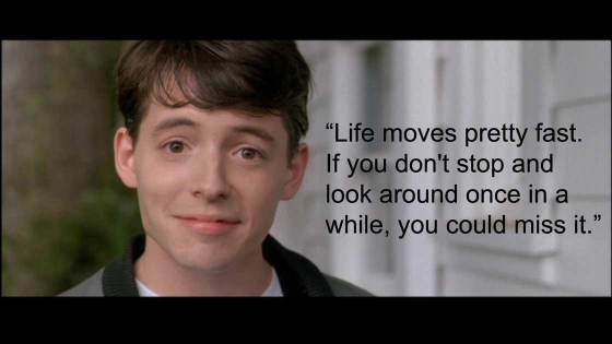 life_moves_pretty_fast_if_you_dont_stop_and_look_around_once_in_while_you_could_miss_it_from_the_guy_whos_49_1