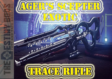 Agers Scepter Exotic Trace Rifle