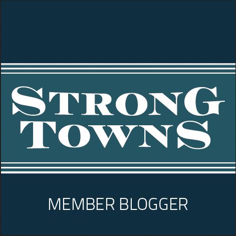 Strong Towns Member Blogger