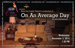 None Too Fragile Theatre production of On An Average Day