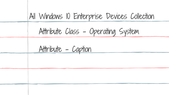 All Windows 10 Device Collection