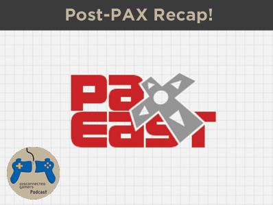 pax east, pax 2015, indie games, pax gaming, game previews, video game podcast,
