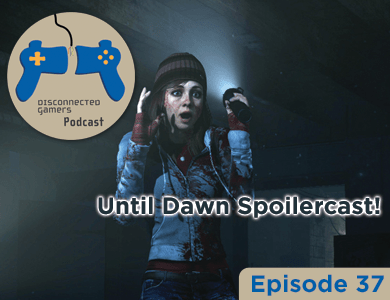 gaming podcast, ps4, playstation 4 games, until dawn, until dawn game, horror ps4 games, interactive video games, spooky scary games,