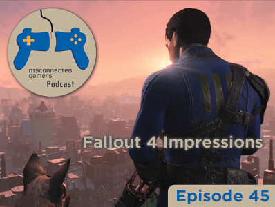 fallout 4 impressions, gaming podcast, video game podcast discussions, video game discussion, talking fallout 4, bethesda video games,