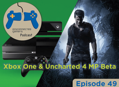 uncharted 4 multiplayer, uncharted 4 beta, nathan drake collection, uncharted multiplayer discussion, gaming podcast, podcast uncharted, xbox one gaming, rare replay, gaming podcasts,