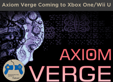 axiom verge, xbox one, wii u eshop, retro video games, next gen sidescroller, metroidvania games,