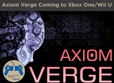 axiom verge, xbox one, wii u eshop, retro video games, next gen sidescroller, metroidvania games,