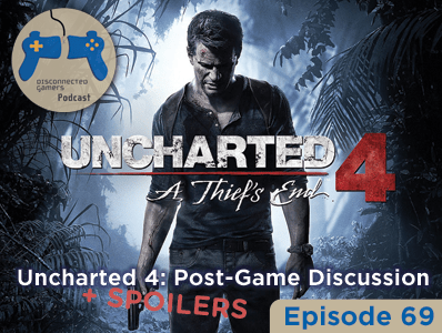 uncharted 4 spoilers, uncharted 4 podcast, uncharted 4 sully discussion, naughty dog games, ps4, game of the year uncharted,