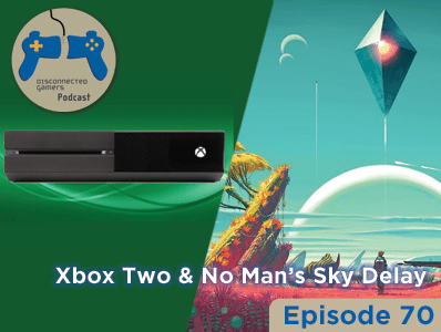 podcast, gaming podcast, xbox one-two, no mans sky delay,