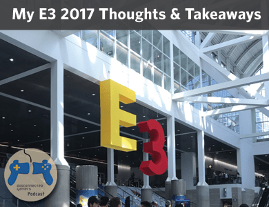 e3 2017, disappointing e3, expo hall experience e3,