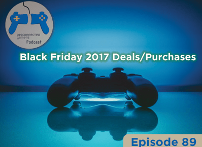 video game podcast, black friday shopping 2017, holiday game shopping, video game deals, games podcast,
