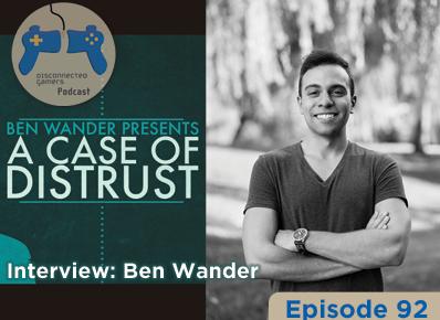 game developer interview, interview podcast, ben wander presents, a case of distrust game, indie game development,