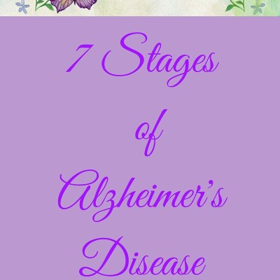 7 STAGES OF ALZHEIMER'S DISEASE