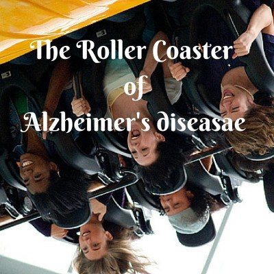 THE ROLLER COASTER OF ALZHEIMER'S DISEASE