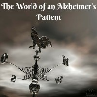THE WORLD OF AN ALZHEIMER'S PATIENT