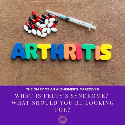 WHAT IS FELTY'S SYNDROME? WHAT SHOULD YOU BE LOOKING FOR?
