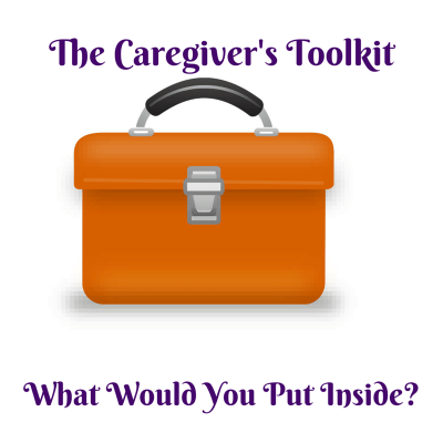 THE CAREGIVER'S TOOLKIT