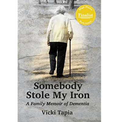 A Review of Who Stole My Iron: A Family Memoir of Dementia by Vicky Tapia & You Could Own Your Very Own Copy!
