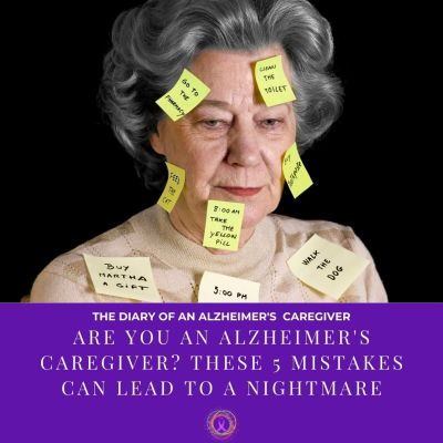 Are You An Alzheimer's Caregiver? These 5 Mistakes Can Lead To A Nightmare