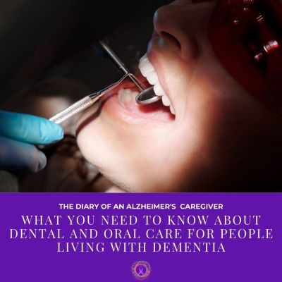 What You Need to Know About Dental and Oral Care for People Living with Dementia