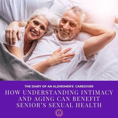 How Understanding Intimacy and Aging Can Benefit Senior's Sexual Health