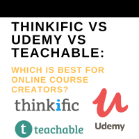 Thinkific Vs Udemy Vs Teachable Which Is Best For Online Course Creators