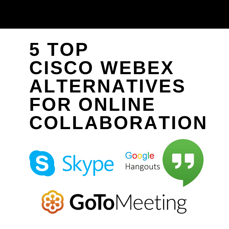 5 Top Cisco WebEx Alternatives for Online Collaboration - The