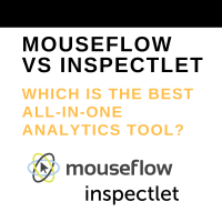Mouseflow vs Inspectlet: Which is the best all-in-one analytic tool?