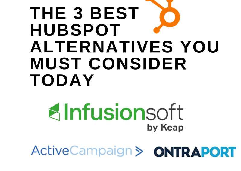 THE 3 BEST HUBSPOT ALTERNATIVES YOU MUST CONSIDER TODAY