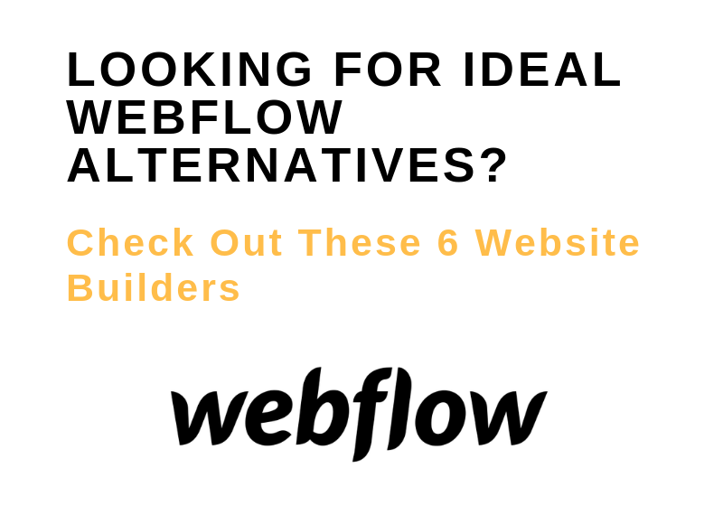 LOOKING FOR IDEAL WEBFLOW ALTERNATIVES_